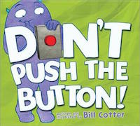"cover image for ""Don't Push the Button!"" by Bill Cotter"