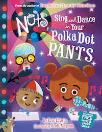 "cover image for ""The Nuts: Sing and Dance in Your Polka Dot Pants"" by Eric Litwin, Illustrations by Scott Magoon"