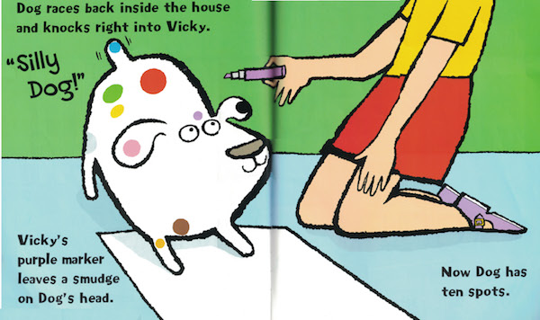 "interior pages from Dog's Colorful Day by Emma Dodd: ""Dog races back inside the house and knocks right into Vicky. 'Silly Dog!' Vicky's purple marker leaves a smudge on Dog's head. Now Dog has ten spots."""