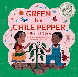 cover image for Green Is a Chile Pepper by Roseanne Thong