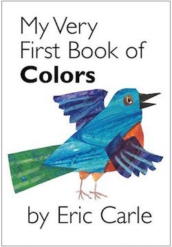 cover image for My Very First Book of Colors by Eric Carle