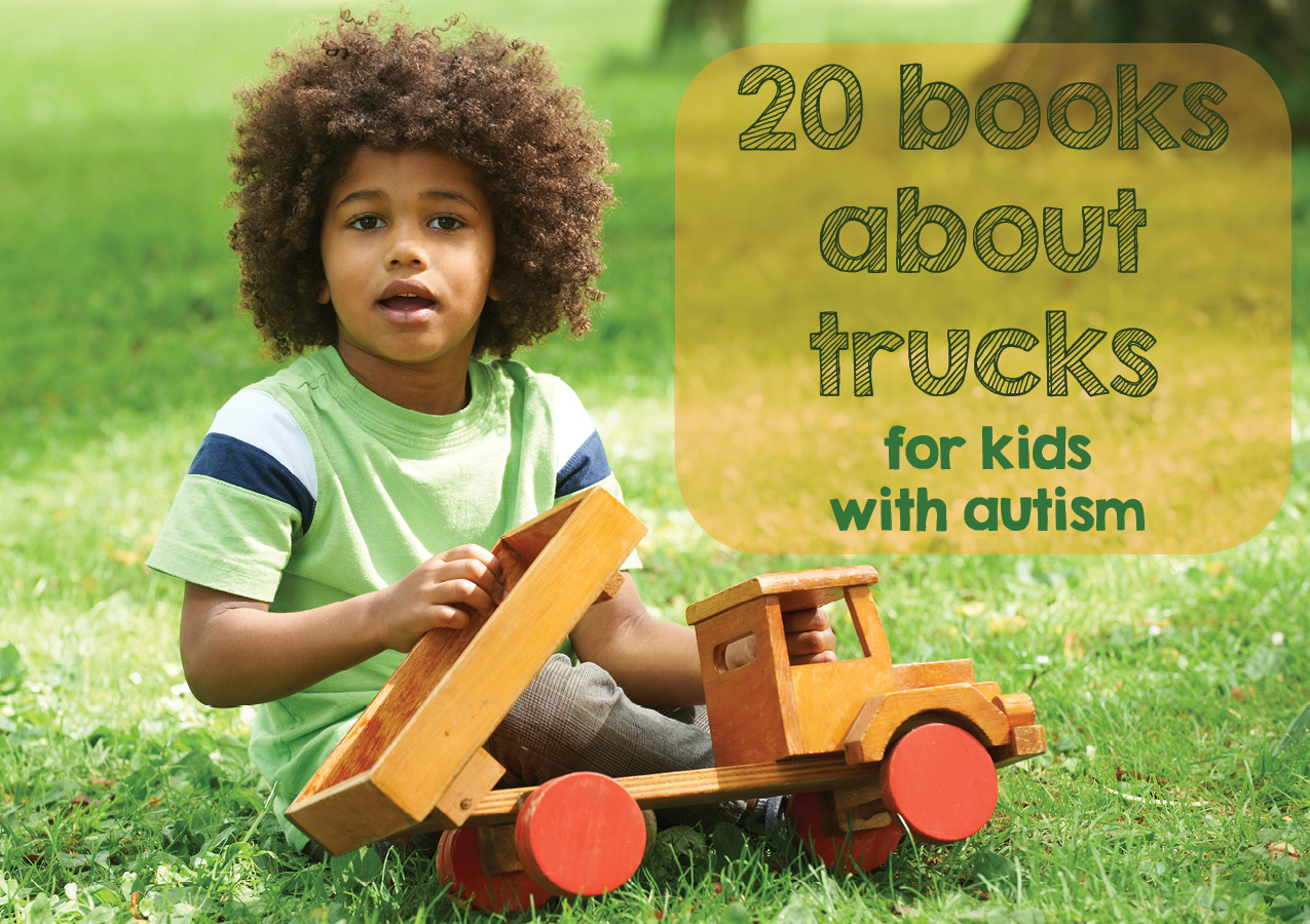 20 Books for Autistic Kids Who REALLY Love Trucks